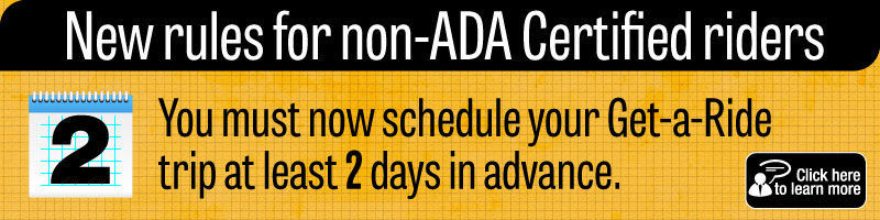 Get-a-Ride Requires 2 Day Advance Reservation Beginning June 1