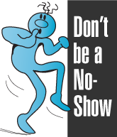 Don't be a No-Show